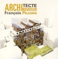 Fabrice d' Orso - François Pélegrin architecte novateur.