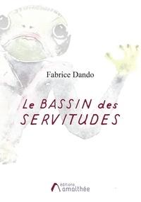 Fabrice Dando - Le bassin des servitudes.