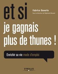 Fabrice Daverio - Et si je gagnais plus de thunes ! - Enrichir sa vie mode d'emploi.