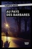 Fabrice David - Au pays des barbares.