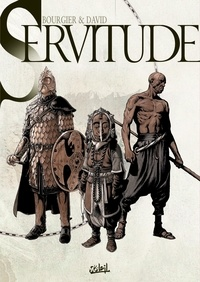 Fabrice David et Eric Bourgier - Servitude  : Coffret en 3 volumes : Tome 4, Iccrins ; Tome 5, Shalin (1/2) ; Tome 6, Shalin (2/2).
