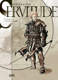 Fabrice David et Eric Bourgier - Servitude Tome 1 : Le chant d'Anoroer.