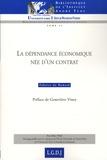 Fabrice de Boüard - La dépendance économique née d'un contrat.