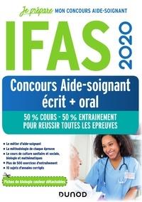 Fabrice de Donno et Corinne Pelletier - IFAS 2020 Ecrit + Oral Aide-soignant - 50% Cours - 50 % Entraînement.