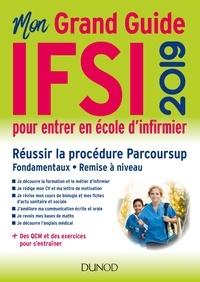 Fabrice de Donno et Corinne Pelletier - IFSI 2019  Mon grand guide pour entrer en école d'infirmier - Parcoursup - Fondamentaux - Remise à niveau.