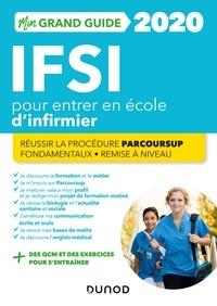 Fabrice de Donno et Corinne Pelletier - IFSI 2020 Mon grand guide pour entrer en école d'infirmier - Réussir la procédure Parcoursup + Fondamentaux + Remise à niveau.