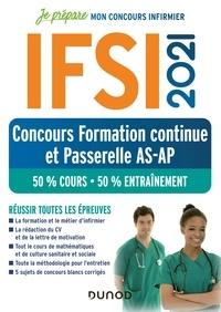 Fabrice de Donno et Corinne Pelletier - IFSI 2021 Concours Formation continue et Passerelle AS-AP - 50% Cours - 50% Entraînement - Réussir toutes les épreuves.