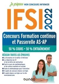 Fabrice de Donno et Corinne Pelletier - IFSI 2022 Concours Formation continue et Passerelle AS-AP - 50% Cours - 50% Entraînement - Réussir toutes les épreuves.