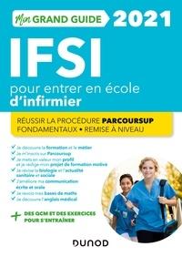 Fabrice de Donno et Corinne Pelletier - Mon grand guide IFSI 2021 pour entrer en école d'infirmier - Réussir la procédure Parcoursup + Fondamentaux + Remise à niveau.