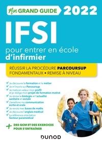 Fabrice de Donno et Corinne Pelletier - Mon grand guide IFSI 2022 pour entrer en école d'infirmier - Réussir la procédure Parcoursup + Fondamentaux + Remise à niveau.