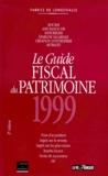 Fabrice de Longevialle - Le guide fiscal du patrimoine.