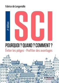 Fabrice de Longevialle - SCI : pourquoi ? quand ? comment ? - Eviter les pièges, profiter des avantages.