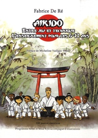 Fabrice de Ré - Aïkido - Entre jeu et technique, l'enseignement pour les 6-12 ans.