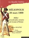 Fabrice Delaître - La bataille d'Héliopolis - 20 mars 1800.