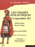 Fabrice Delaître - La bataille des champs Catalauniques, 1er - 2 septembre 451.
