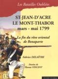 Fabrice Delaître - Saint-Jean-d'Acre & le Mont-Thabor - 20 mars - 20 mai 1799.