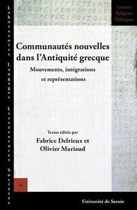 Fabrice Delrieux et Olivier Mariaud - Communautés nouvelles dans l'Antiquité grecque - Mouvements, intégrations et représentations.