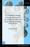Fabrice Delrieux - Les monnaies antiques, grecques, puniques et provinciales romaines du musée-château d'Annecy (Haute-Savoie).