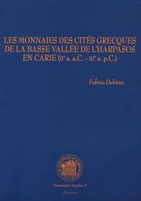 Fabrice Delrieux - Les monnaies des cités grecques de la basse vallée de l'Harpasos en Carie (IIe siècle aC - IIIe siècle pC).