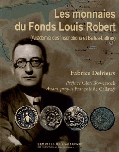 Fabrice Delrieux - Les monnaies du Fonds Louis Robert (Académie des Inscriptions et Belles-Lettres).