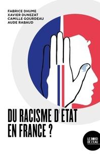Fabrice Dhume et Xavier Dunezat - Du racisme d'Etat en France ?.