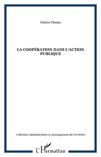 Fabrice Dhume-Sonzogni - La coopération dans l'action publique - De l'injonction du faire ensemble à l'exigence de commun.