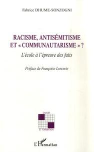 """Fabrice Dhume-Sonzogni - Racisme, antisémitisme et """"communautarisme"""" ? - L'école à l'épreuve des faits."""