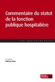 Fabrice Dion - Commentaire du statut de la fonction publique hospitalière.
