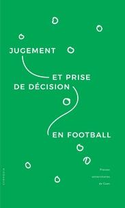 Fabrice Dosseville et Catherine Garncarzyk - Jugement et prise de décision en football.