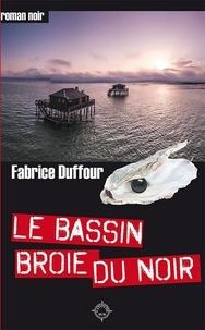 Fabrice Duffour - Le bassin broie du noir.