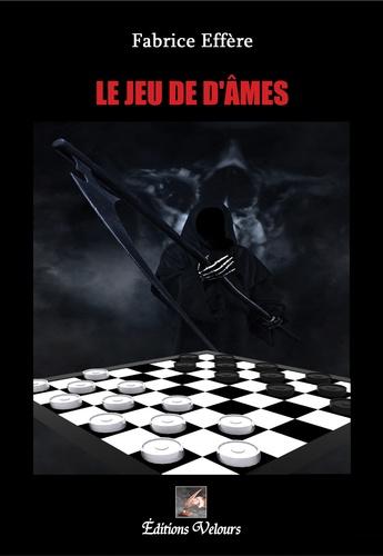 Fabrice Effere - Le jeu de d'âmes.