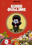 Fabrice Erre et Sandrine Greff - Guide sublime.