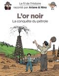 Fabrice Erre et Sylvain Savoia - L'or noir - La conquête du pétrole.