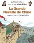 Fabrice Erre et Sylvain Savoia - La grande muraille de Chine - Les remparts d'un empire.