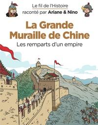 La grande muraille de Chine- Les remparts d'un empire - Fabrice Erre |