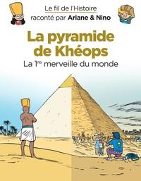 Fabrice Erre et Sylvain Savoia - La pyramide de Khéops - La 1re merveille du monde.