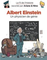 Fabrice Erre et Sylvain Savoia - Le fil de l'histoire raconté par Ariane & Nino  : Albert Einstein - Un physicien de génie.