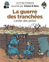 Fabrice Erre et Sylvain Savoia - Le fil de l'histoire raconté par Ariane & Nino  : La guerre des tranchées - L'enfer des poilus.