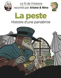 Fabrice Erre et Sylvain Savoia - Le fil de l'histoire raconté par Ariane & Nino  : La peste - Histoire d'une pandémie.