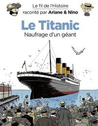 Fabrice Erre et Sylvain Savoia - Le fil de l'Histoire raconté par Ariane & Nino - Tome 19 - Le Titanic.