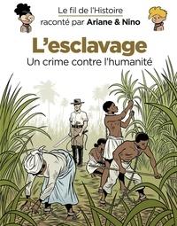 Fabrice Erre et Sylvain Savoia - Le fil de l'Histoire raconté par Ariane & Nino - tome 37 - L'esclavage.