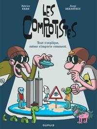 Fabrice Erre et Jorge Bernstein - Les Complotistes - Tout s'explique, même n'importe comment.