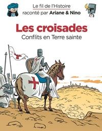 Fabrice Erre et Sylvain Savoia - Les croisades - Conflits en Terre sainte.