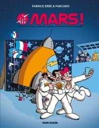 Fabrice Erre et  Fabcaro - Mars ! - Un petit pas pour l'homme, une belle entorse pour l'humanité.