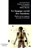 Fabrice Fernandez et Samuel Lézé - Le langage social des émotions - Etudes sur les rapports au corps et à la santé.