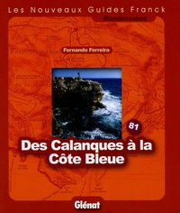 Fabrice Ferreira - Des Calanques à la Côte Bleue - Fonds de cartes au 1/25 000 et au 1/50 000.