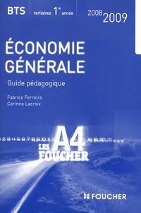 Fabrice Ferreira et Corinne Lacroix - Economie générale BTS tertiaires 1e année - Guide pédagogique.