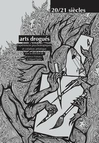 Fabrice Flahutez et Miguel Egaña - Arts drogués - Expériences psychotropiques et création artistique.