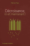 Fabrice Flipo - Décroissance, ici et maintenant !.