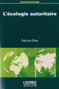 Fabrice Flipo - L'écologie autoritaire.